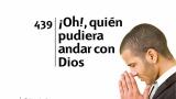 Himno 439 – ¡Oh!, quién pudiera andar con Dios – NUEVO HIMNARIO ADVENTISTA CANTADO