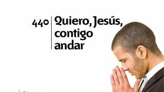 Himno 440 | Quiero, Jesús, contigo andar | Himnario Adventista