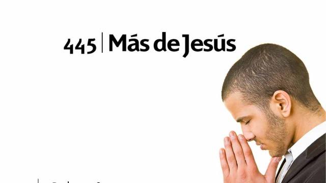 Himno 445 | Más de Jesús | Himnario Adventista