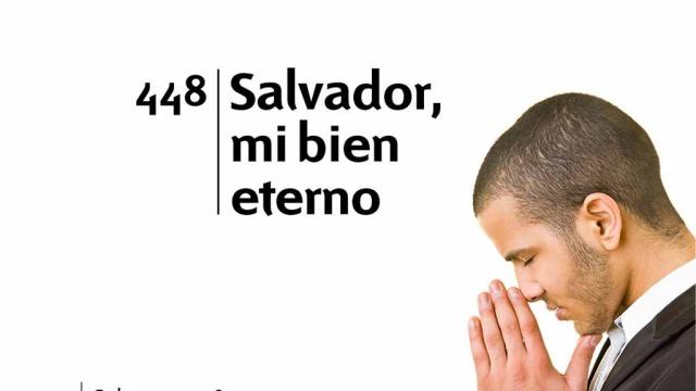 Himno 448 – Salvador, mi bien eterno – NUEVO HIMNARIO ADVENTISTA CANTADO