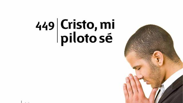 Himno 449 | Cristo, mi piloto sé | Himnario Adventista