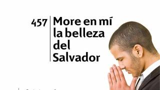 Himno 457 – More en mí la belleza del Salvador – NUEVO HIMNARIO ADVENTISTA CANTADO