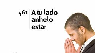Himno 461 – A tu lado anhelo estar – NUEVO HIMNARIO ADVENTISTA CANTADO