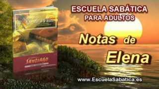 Notas de Elena   Martes 7 de octubre 2014   Pedir con fe   Escuela Sabática