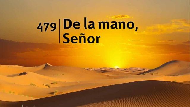 Himno 479 – De la mano Señor – NUEVO HIMNARIO ADVENTISTA