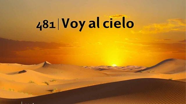 Himno 481 – Voy al cielo – NUEVO HIMNARIO ADVENTISTA