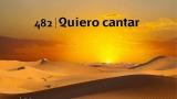Himno 482 – Quiero cantar – NUEVO HIMNARIO ADVENTISTA