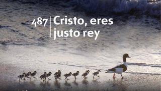 Himno 487 – Cristo eres justo Rey – NUEVO HIMNARIO ADVENTISTA