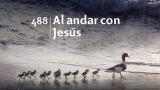 Himno 488 – Al andar con Jesús – NUEVO HIMNARIO ADVENTISTA