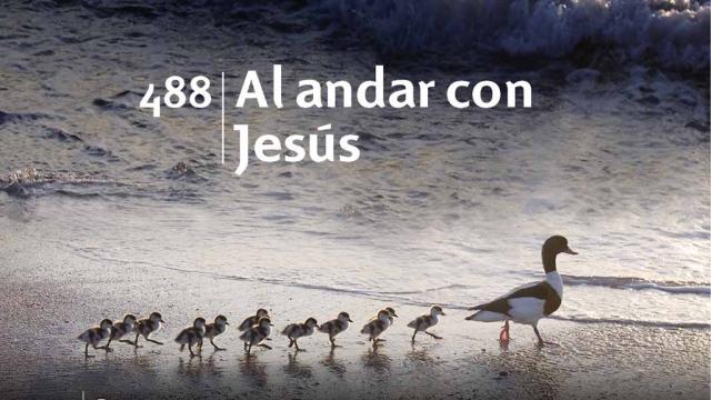 Himno 488 | Al andar con Jesús | Himnario Adventista
