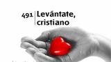 Himno 491 – Levántate, Cristiano – NUEVO HIMNARIO ADVENTISTA CANTADO