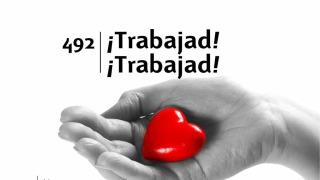 Himno 492 – ¡Trabajad! ¡Trabajad! – NUEVO HIMNARIO ADVENTISTA CANTADO