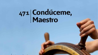Himno 471 – Conduceme Maestro – NUEVO HIMNARIO ADVENTISTA CANTADO