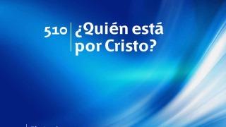 Himno 510 | ¿Quién está por Cristo? | Himnario Adventista
