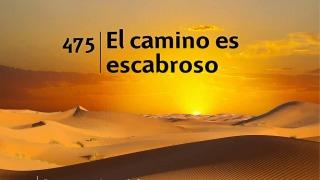 Himno 475 | El camino es escabroso | Himnario Adventista