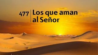 Himno 477 – Los que aman al Señor – NUEVO HIMNARIO ADVENTISTA