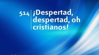 Himno 514 | ¡Despertad, despertad, oh cristianos! | Himnario Adventista
