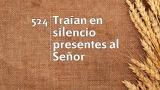 Himno 524 – Traían en silencio presentes al Señor – NUEVO HIMNARIO ADVENTISTA CANTADO