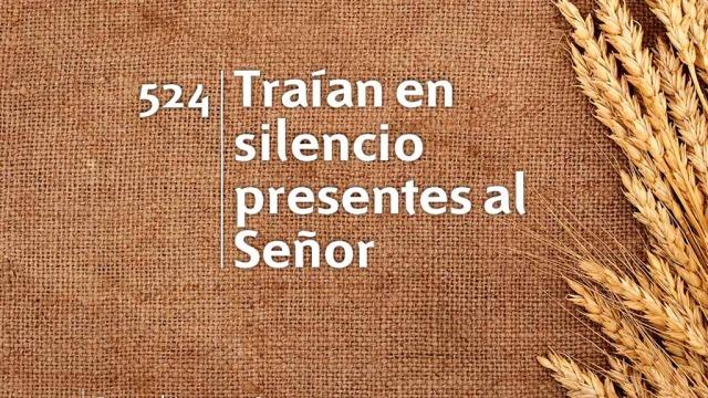 Himno 524 | Traían en silencio presentes al Señor | Himnario Adventista