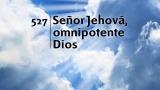 Himno 527 – Señor Jehová omnipotente Dios – NUEVO HIMNARIO ADVENTISTA CANTADO