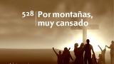 Himno 528 – Por montañas muy cansado – NUEVO HIMNARIO ADVENTISTA CANTADO