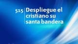 Himno 515 – Despliegue el cristiano su santa bandera – NUEVO HIMNARIO ADVENTISTA CANTADO