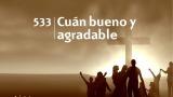 Himno 533 – Cuán bueno y agradable – NUEVO HIMNARIO ADVENTISTA CANTADO