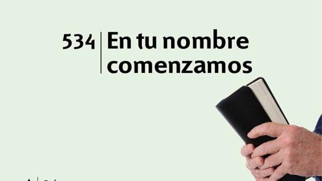 Himno 534 – En tu nombre comenzamos – NUEVO HIMNARIO ADVENTISTA CANTADO