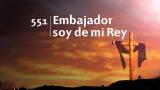 Himno 551 – Embajador soy de mi Rey – NUEVO HIMNARIO ADVENTISTA CANTADO