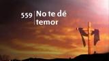 Himno 559 – No te de temor – NUEVO HIMNARIO ADVENTISTA