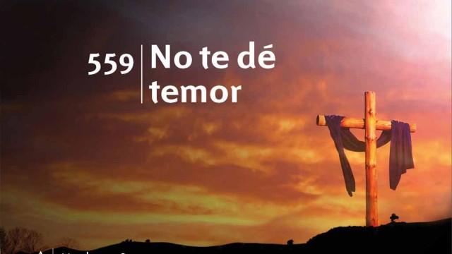 Himno 559 | No te de temor | Himnario Adventista