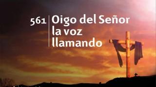 Himno 561 | Oigo del Señor la voz llamando | Himnario Adventista