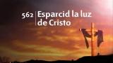 Himno 562 – Esparcid la luz de Cristo – NUEVO HIMNARIO ADVENTISTA