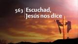 Himno 563 – Escuchad Jesus nos dice – NUEVO HIMNARIO ADVENTISTA