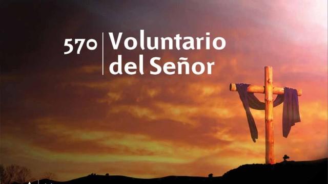 Himno 570 – Voluntario del Señor – NUEVO HIMNARIO ADVENTISTA CANTADO