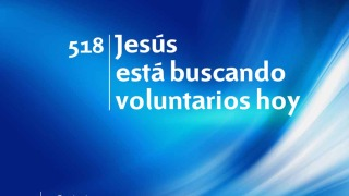 Himno 518 | Jesús está buscando voluntarios hoy | Himnario Adventista