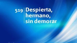 Himno 519 – Despierta, hermano, sin demorar – NUEVO HIMNARIO ADVENTISTA CANTADO