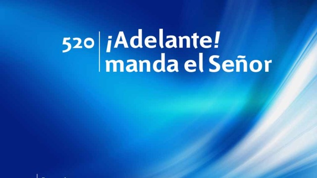 Himno 520 – ¡Adelante! manda el Señor – NUEVO HIMNARIO ADVENTISTA CANTADO