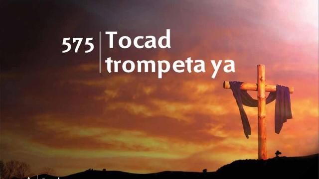 Himno 575 – Tocad trompeta ya – NUEVO HIMNARIO ADVENTISTA CANTADO