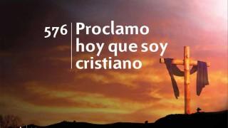 Himno 576 | Proclamo hoy que soy cristiano | Himnario Adventista