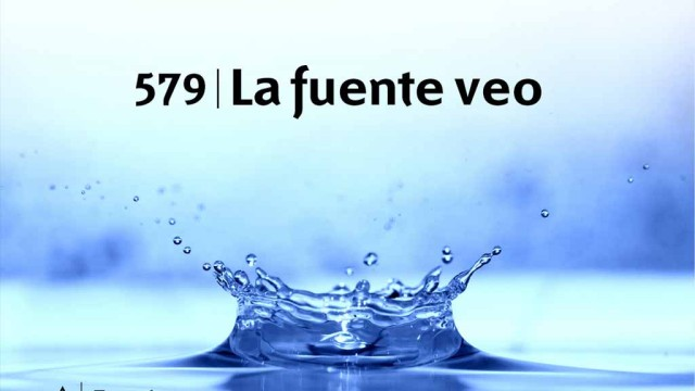 Himno 579 – La fuente veo – NUEVO HIMNARIO ADVENTISTA CANTADO