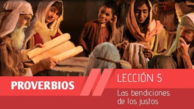 Bosquejo Lección 5 | Las bendiciones de los justos | 1º Trim/2015 | Escuela Sabática