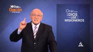 Día 3 | Orar para que Dios nos use como misioneros | 10 dias de oración