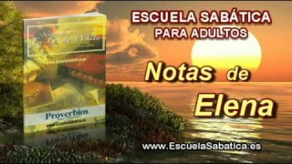 Notas de Elena | Jueves 26 de febrero 2015 | Nuestras responsabilidades | Escuela Sabática