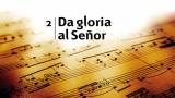 Himno 2 – Da gloria al Señor – NUEVO HIMNARIO ADVENTISTA