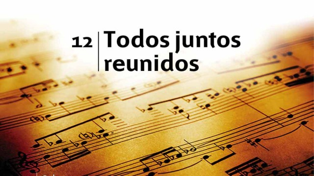 Himno 12 – Todos juntos reunidos – NUEVO HIMNARIO ADVENTISTA