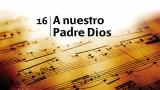 Himno 16 – A nuestro Padre Dios – NUEVO HIMNARIO ADVENTISTA