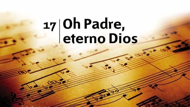 Himno 17 – Oh Padre, eterno Dios – NUEVO HIMNARIO ADVENTISTA