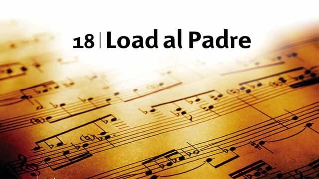 Himno 18 – Load al Padre – NUEVO HIMNARIO ADVENTISTA