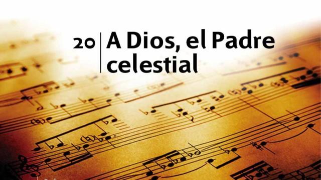 Himno 20 – A Dios, el Padre Celestial – NUEVO HIMNARIO ADVENTISTA